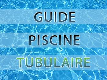 Guide piscine tubulaire, achat pas cher modèle Intex et Bestway meilleure marque